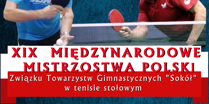 """XIX Międzynarodowe Mistrzostwa Polski Związku Towarzystw Gimnastycznych """"Sokół"""" w Tenisie Stołowym Gniewkowo 2019!"""